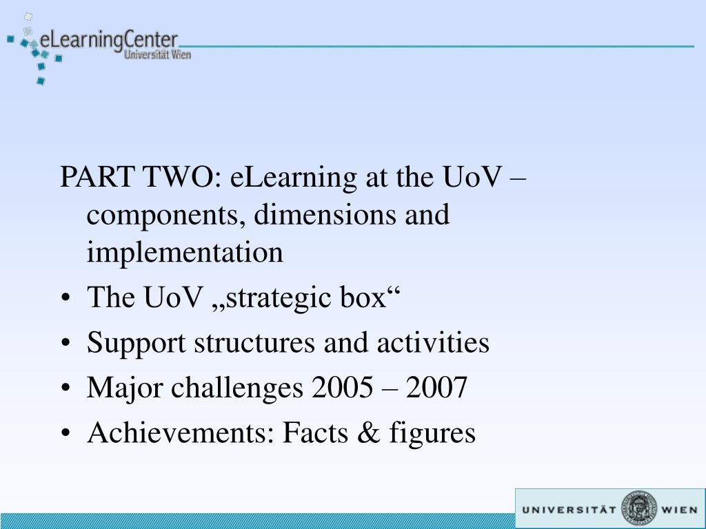 PART TWO: eLearning at the UoV – components, dimensions and implementation