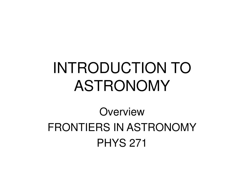 introduction to astronomy l.