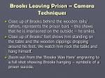 brooks leaving prison camera techniques