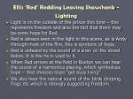 ellis red redding leaving shawshank lighting43