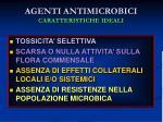agenti antimicrobici caratteristiche ideali
