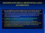 significato della resistenza agli antibiotici