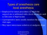 types of anesthesia care local anesthesia