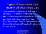 types of anesthesia care monitered anesthesia care