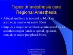 types of anesthesia care regional anesthesia