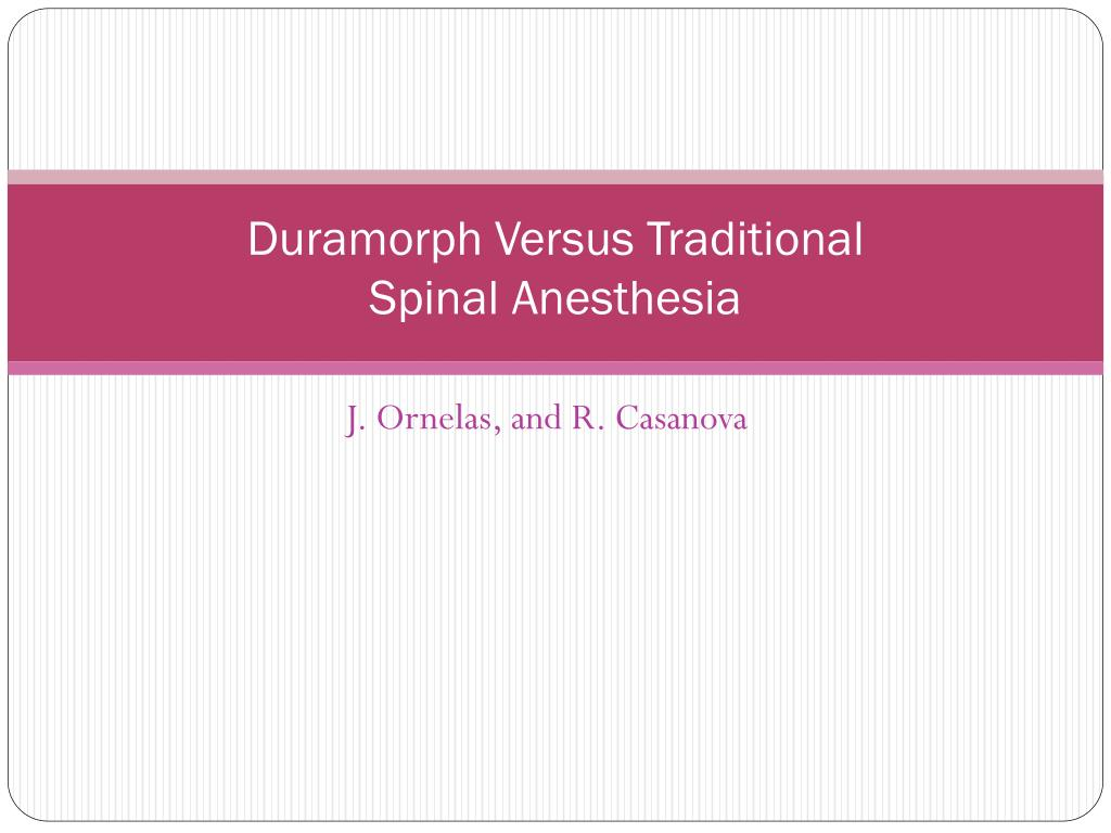 duramorph versus traditional spinal anesthesia l.