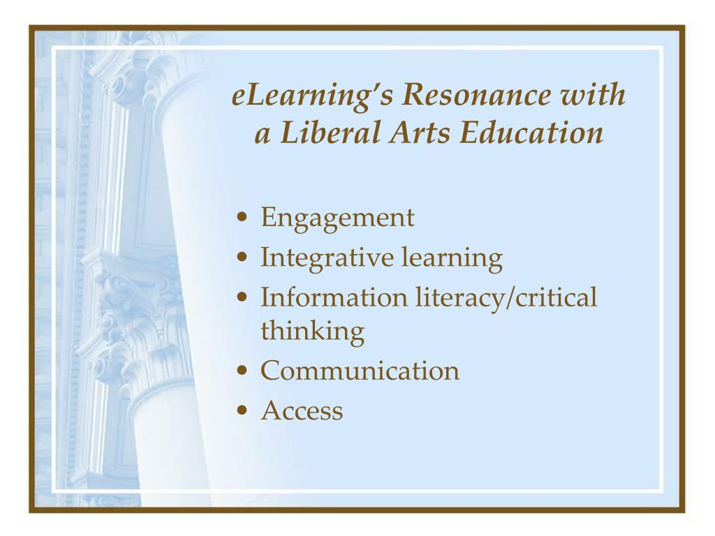 eLearning's Resonance with a Liberal Arts Education