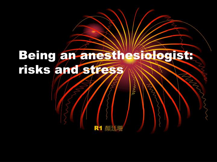 being an anesthesiologist risks and stress n.