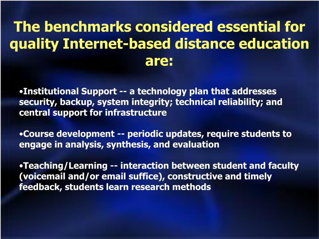 The benchmarks considered essential for quality Internet-based distance education are: