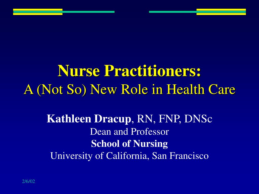 nurse practitioners a not so new role in health care l.