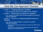 how we can approach disease