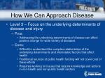 how we can approach disease44
