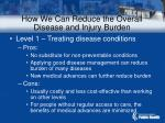 how we can reduce the overall disease and injury burden