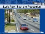 let s play spot the pedestrian