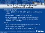 level 1 treating the disease healthcare spending