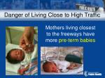 mothers living closest to the freeways have more pre term babies