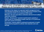 roi from changes in employee health risks on a company s health care costs