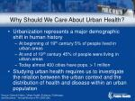 why should we care about urban health