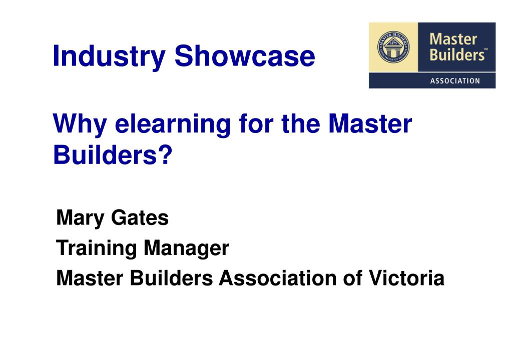 industry showcase why elearning for the master builders l.