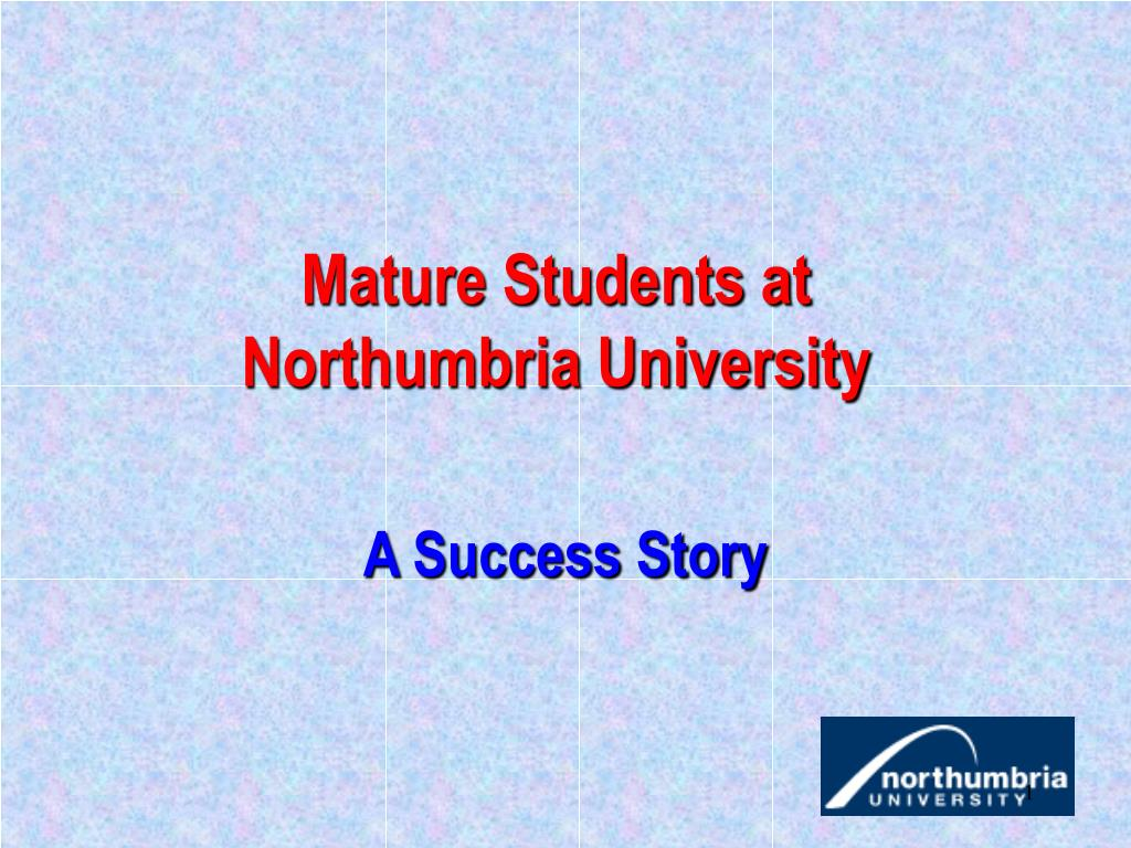 mature students at northumbria university l.