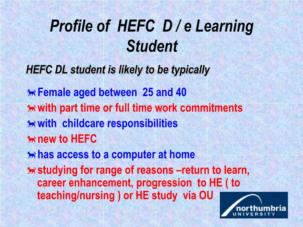 Profile of  HEFC  D / e Learning Student