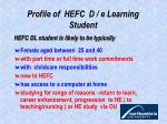 profile of hefc d e learning student
