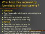 what have they improved by formulating their two systems