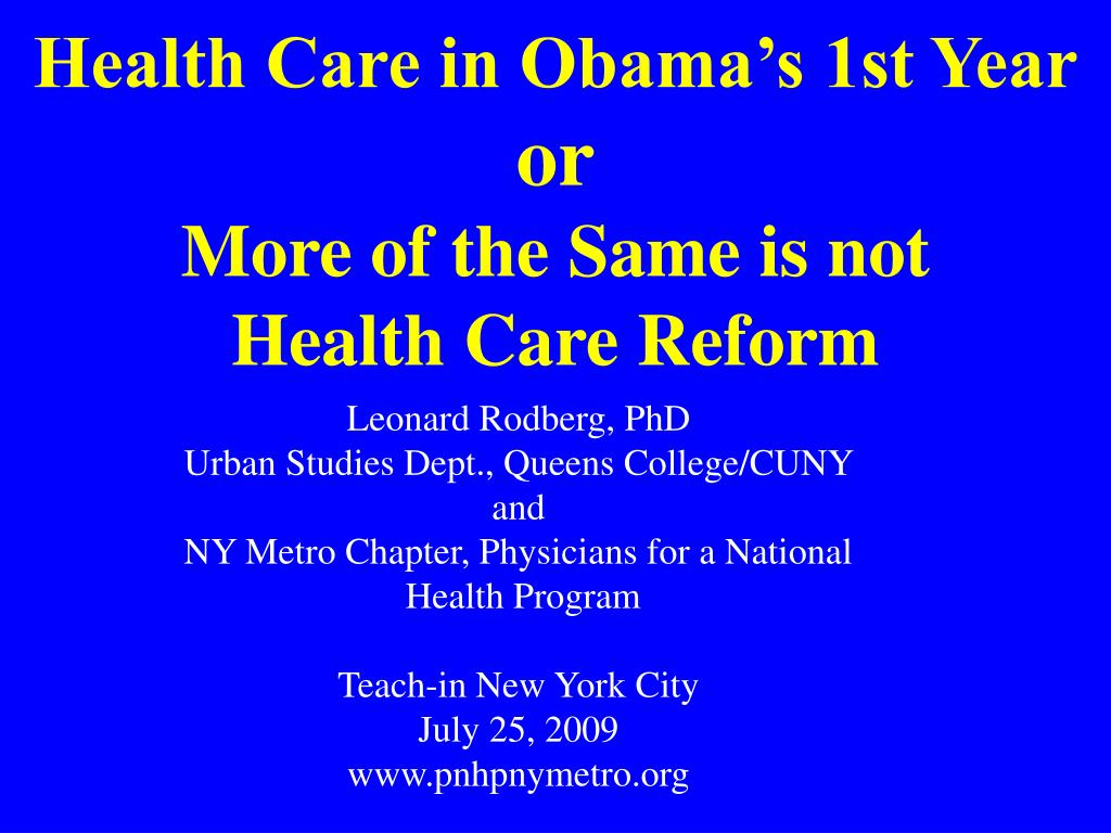 health care in obama s 1st year or more of the same is not health care reform l.