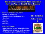 senate finance committee considers how to pay for hcr