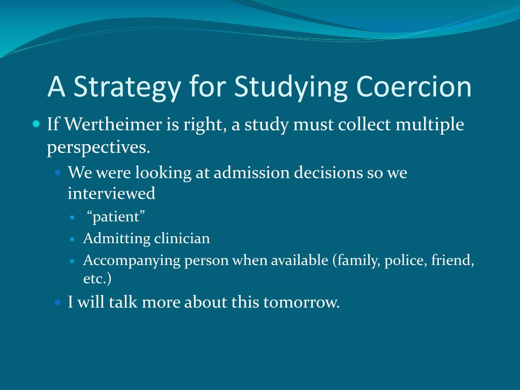 A Strategy for Studying Coercion