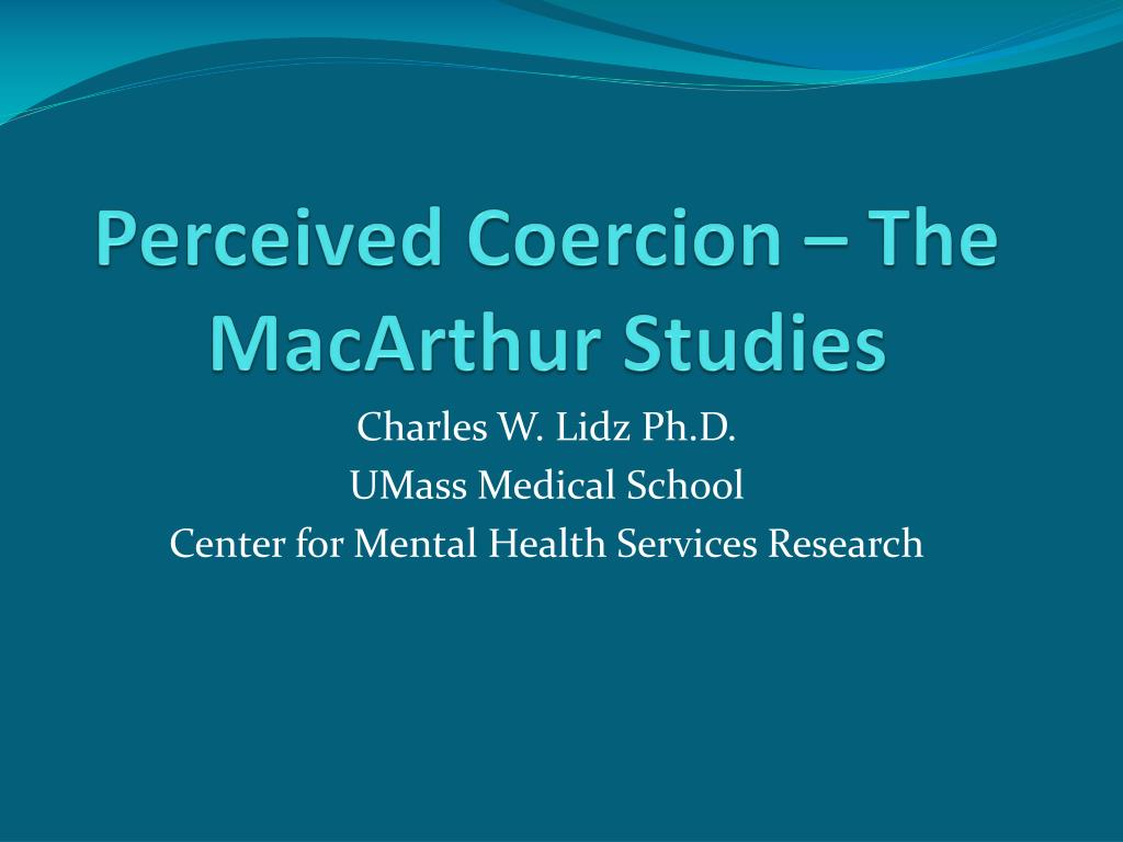 perceived coercion the macarthur studies l.