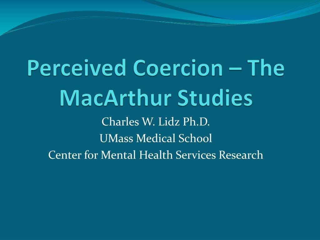 perceived coercion the macarthur studies l.