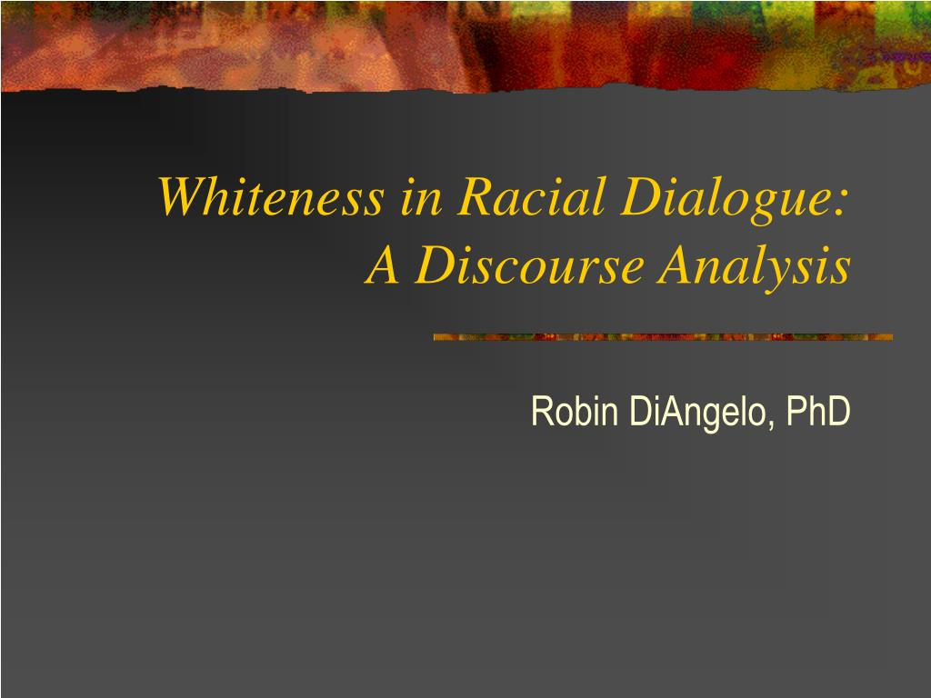 whiteness in racial dialogue a discourse analysis l.