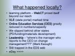 what happened locally