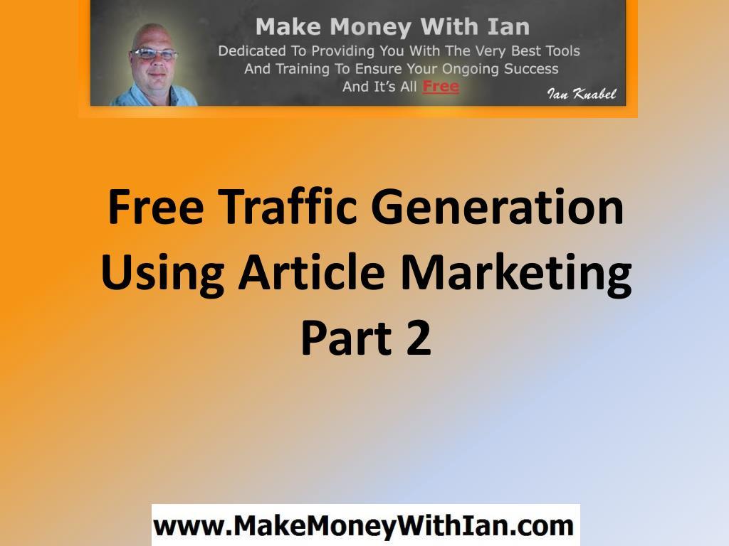 free traffic generation using article marketing part 2 l.