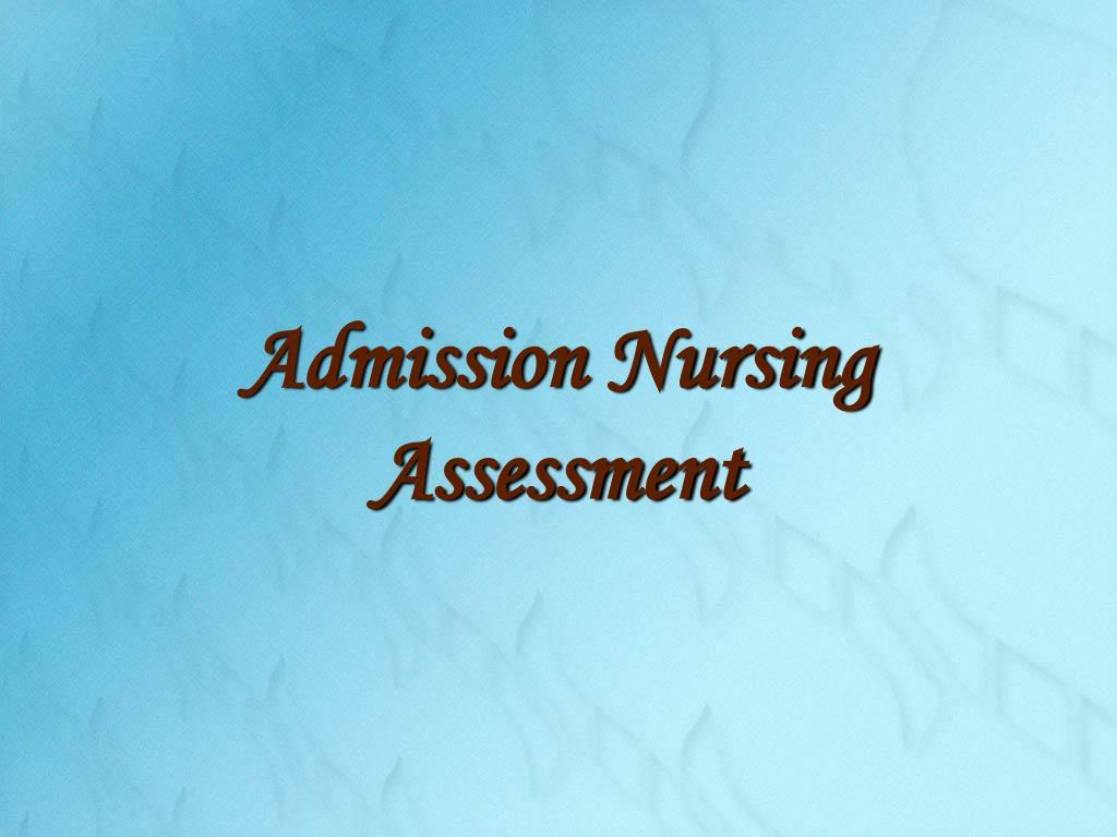 admission nursing assessment l.