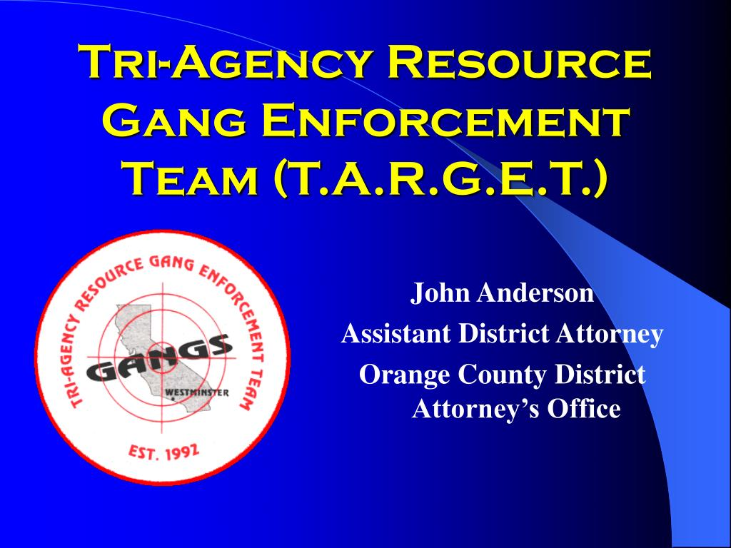 tri agency resource gang enforcement team t a r g e t l.