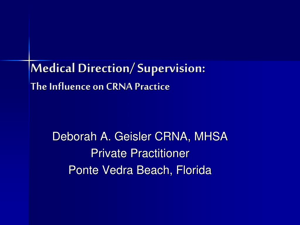 medical direction supervision the influence on crna practice l.