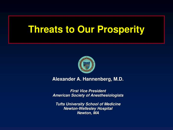 threats to our prosperity n.