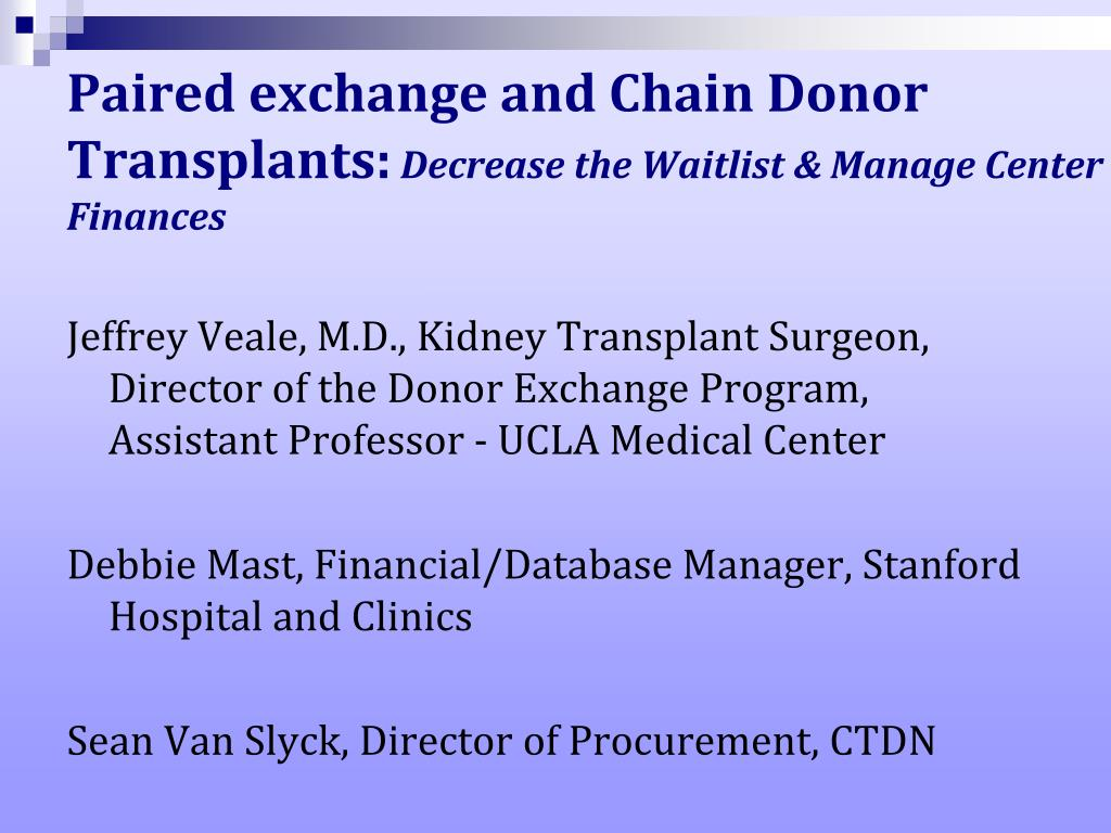 paired exchange and chain donor transplants decrease the waitlist manage center finances l.