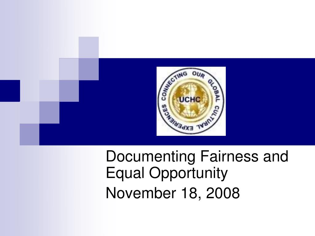 documenting fairness and equal opportunity november 18 2008 l.