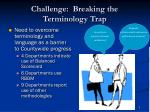 challenge breaking the terminology trap