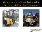 we are committed to offering value for industrial surplus equipment