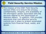 field security service mission