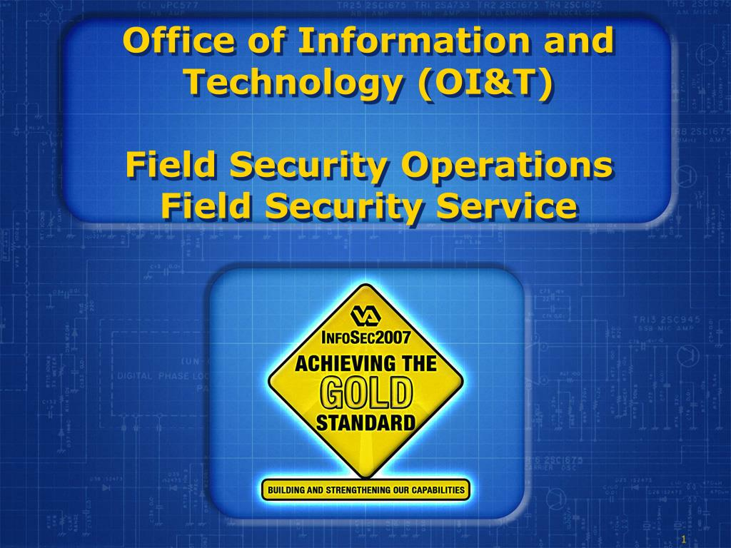 office of information and technology oi t field security operations field security service l.