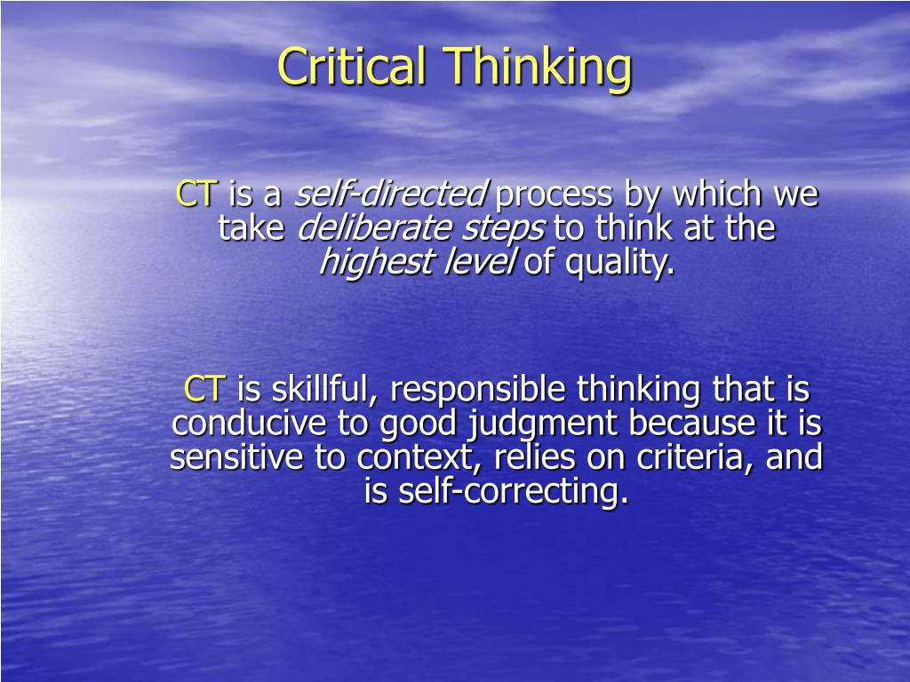 teaching critical thinking powerpoint presentation Critical thinking ethical understanding concepts  thinking out loud peer teaching coaching self-managed projects enquiry-led teaching what's different about assessing capabilities approaches to assessing capabilities  powerpoint presentation last modified by: driver, tim p.