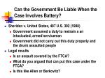 can the government be liable when the case involves battery