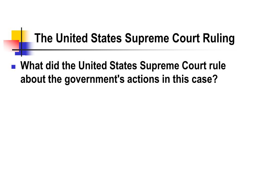 The United States Supreme Court Ruling
