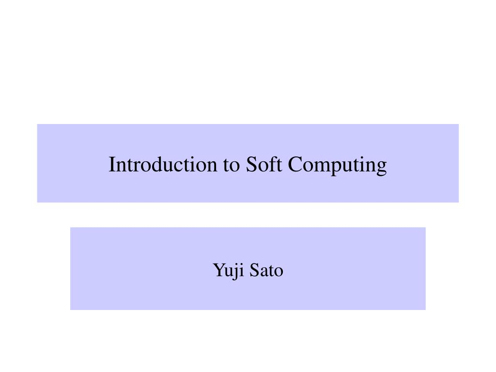 introduction to soft computing l.