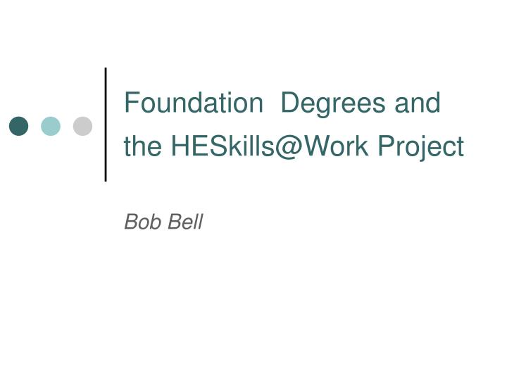 Foundation degrees and the heskills@work project